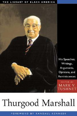 Thurgood Marshall By Marshall, Thurgood/ Tushnet, Mark V. (EDT)/ Kennedy, Randall (FRW)/ Tushnet, Mark V.